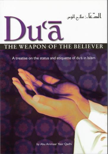 Dua: The Weapon of the Believer by Abu Ammaar Yasir Qadhi